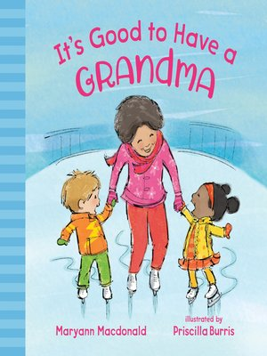 cover image of It's Good to Have a Grandma