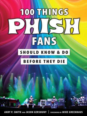 cover image of 100 Things Phish Fans Should Know & Do Before They Die