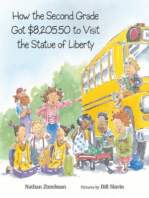 cover image of How the Second Grade Got $8,205.50 to Visit the Statue of Liberty