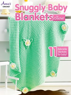 cover image of Snuggly Baby Blankets to Crochet