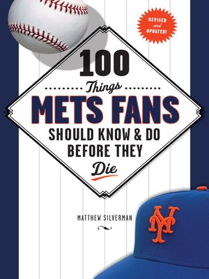 cover image of 100 Things Mets Fans Should Know & Do Before They Die