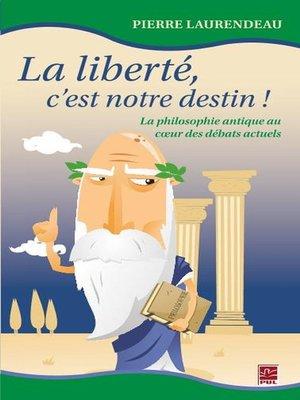 cover image of La liberté, c'est notre destin