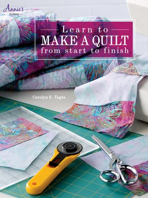 cover image of Learn to Make a Quilt from Start to Finish