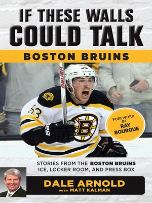 cover image of Boston Bruins: Stories from the Boston Bruins Ice, Locker Room, and Press Box