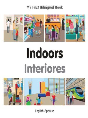cover image of My First Bilingual Book–Indoors (English–Spanish)