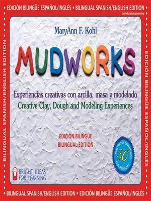 cover image of Mudworks Bilingual Edition-Edicion bilingue