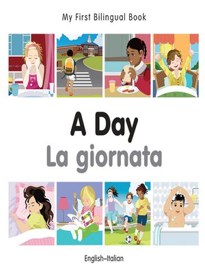 cover image of My First Bilingual Book–A Day (English–Italian)