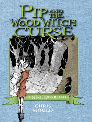 cover image of Pip and the Wood Witch Curse