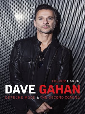 cover image of Dave Gahan--Depeche Mode & the Second Coming