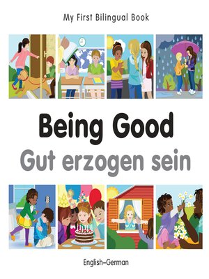 cover image of My First Bilingual Book–Being Good (English–German)
