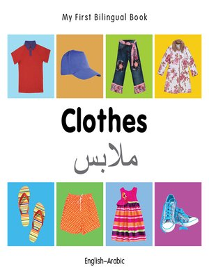 cover image of My First Bilingual Book–Clothes (English–Arabic)