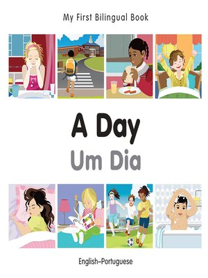 cover image of My First Bilingual Book–A Day (English–Portuguese)