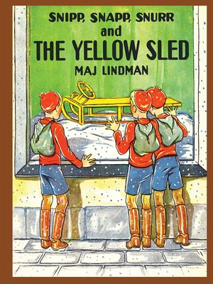cover image of Snipp, Snapp, Snurr and the Yellow Sled