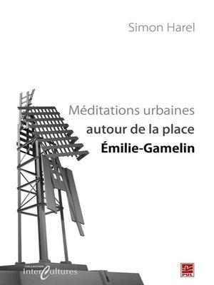 cover image of Méditations urbaines autour de la place Emilie-Gamelin