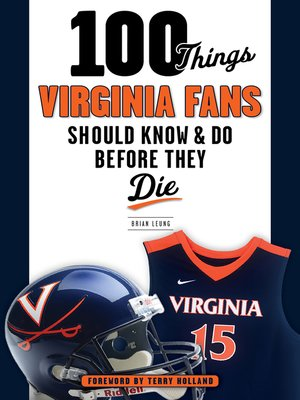 cover image of 100 Things Virginia Fans Should Know and Do Before They Die