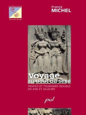 cover image of Voyage au bout du sexe