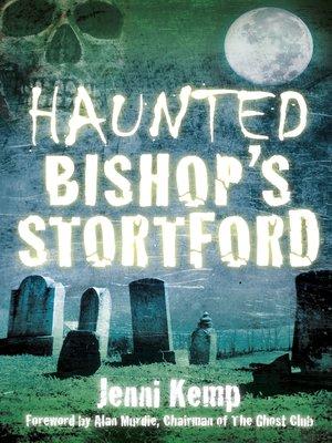 cover image of Haunted Bishop's Stortford