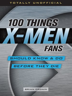 cover image of 100 Things X-Men Fans Should Know & Do Before They Die