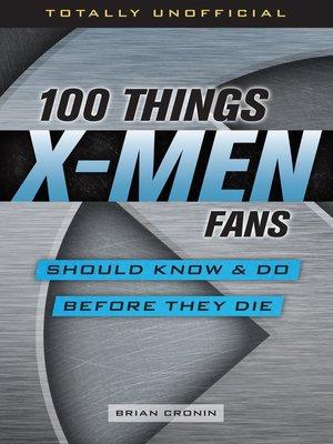 100 thingsfans should knowseries overdrive rakuten 100 things x men fans should fandeluxe PDF