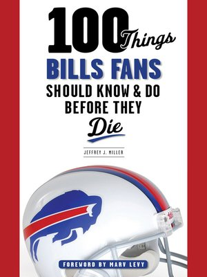 cover image of 100 Things Bills Fans Should Know & Do Before They Die