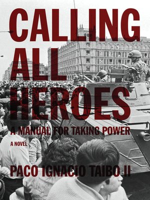 cover image of Calling All Heroes:  a Manual for Taking Power