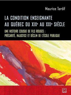 cover image of La condition enseignante au Québec du XIXe au XXIe siècle