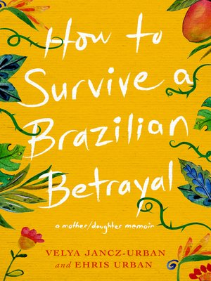 cover image of How to Survive a Brazilian Betrayal