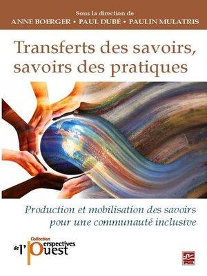 cover image of Transferts des savoirs, savoirs des pratiques