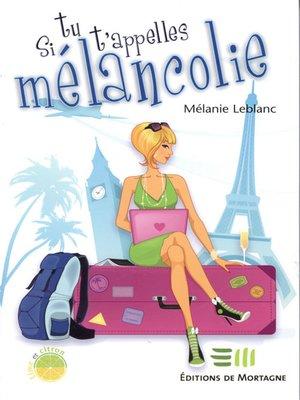 cover image of Si tu t'appelles Mélancolie