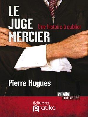 cover image of Juge Mercier Le