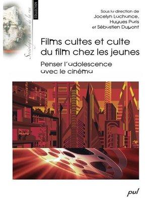cover image of Films cultes et culte du film chez les jeunes