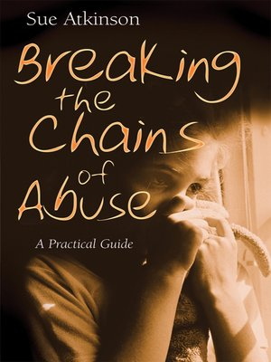 cover image of Breaking the Chains of Abuse