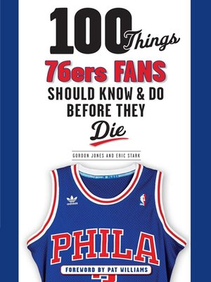 cover image of 100 Things 76ers Fans Should Know & Do Before They Die