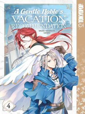 cover image of A Gentle Noble's Vacation Recommendation, Volume 4
