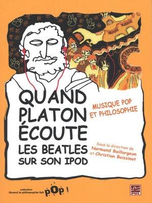 cover image of Quand Platon écoute les Beatles sur son iPod