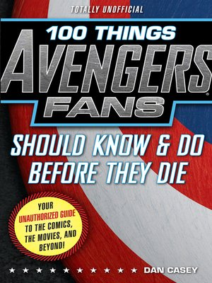 cover image of 100 Things Avengers Fans Should Know & Do Before They Die