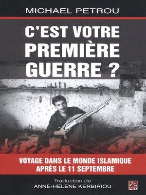 cover image of C'est votre première guerre?