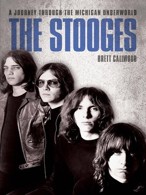 cover image of The Stooges--A Journey Through the Michigan Underworld