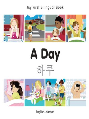 cover image of My First Bilingual Book–A Day (English–Korean)