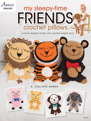 cover image of My Sleepy-Time Friends Crochet Pillows