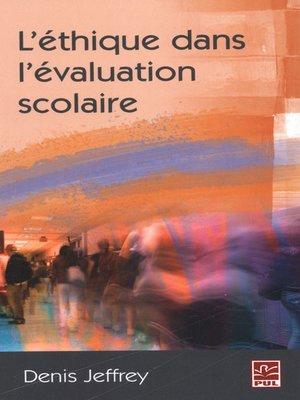 cover image of L'éthique dans l'évaluation scolaire