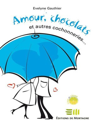 cover image of Amour, chocolats et autres cochonneries