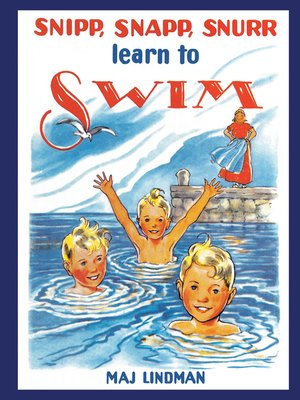 cover image of Snipp, Snapp, Snurr Learn to Swim