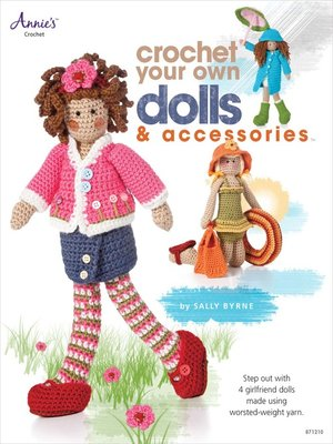 cover image of Crochet Your Own Dolls & Accessories