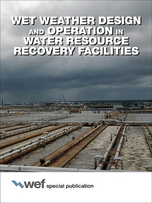 cover image of Wet Weather Design and Operation in Water Resource Recovery Facilities