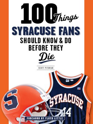 cover image of 100 Things Syracuse Fans Should Know & Do Before They Die