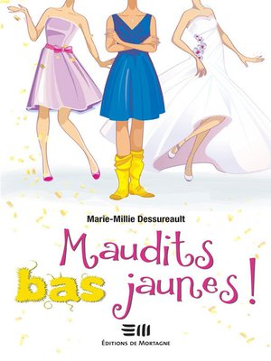 cover image of Maudits bas jaunes!