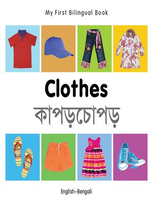 cover image of My First Bilingual Book–Clothes (English–Bengali)