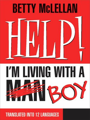 cover image of HELP! I'm Living with a (Man) Boy