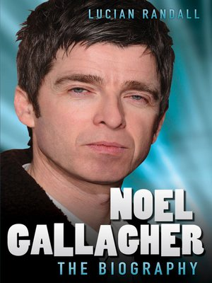 cover image of Noel Gallagher - The Biography